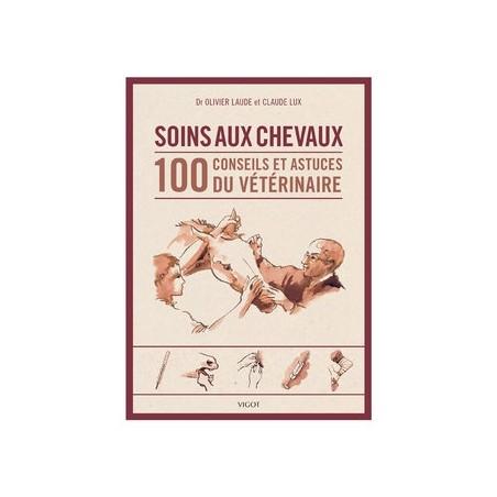 SOINS AUX CHEVAUX 100 CONSEILS